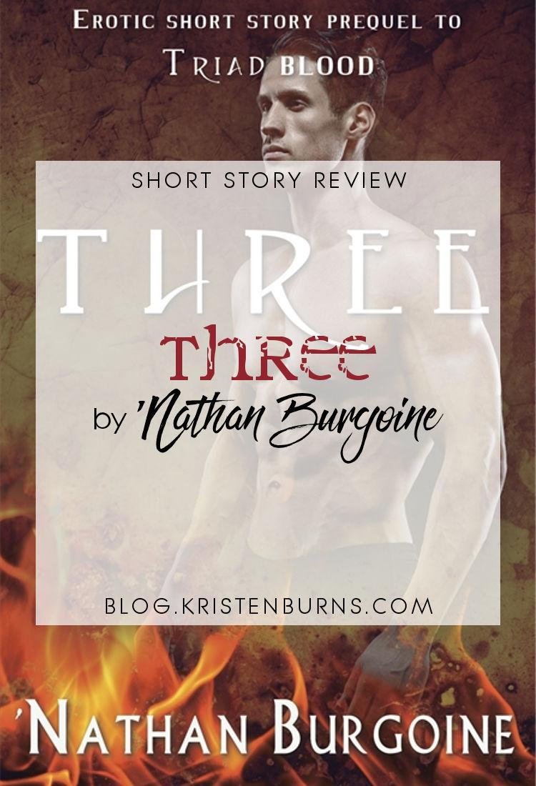 Short Story Review: Three by 'Nathan Burgoine | reading, short story reviews, fantasy, paranormal/urban fantay, lgbt, erotica