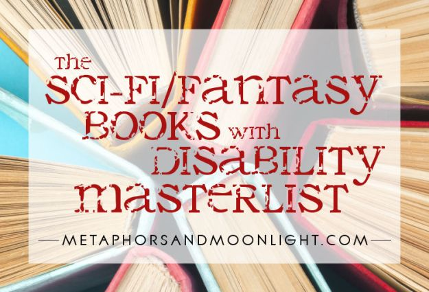 The Sci-Fi/Fantasy Books with Disability Masterlist