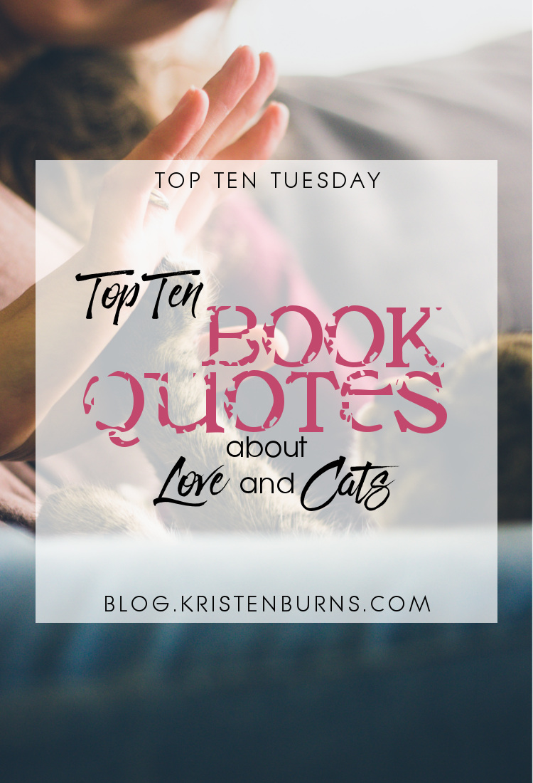 Top Ten Tuesday: Top Ten Book Quotes About Love and Cats | books, reading, humor, quotes