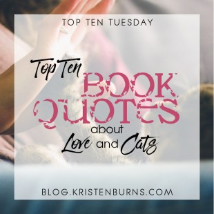 Top Ten Tuesday: Top Ten Book Quotes About Love and Cats