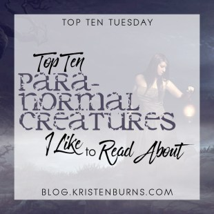 Top Ten Tuesday: Top Ten Paranormal Creatures I Like to Read About
