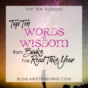 Top Ten Tuesday: Top Ten Words of Wisdom from Books I've read This Year