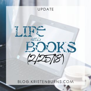 Update: Life and Books (2/25/18)