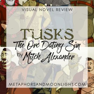 Visual Novel Review: Tusks: The Orc Dating Sim by Mitch Alexander