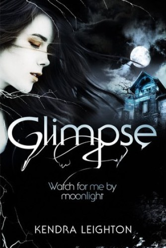 Glimpse by Kendra Leighton | books, reading, book covers