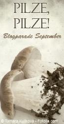 Blogparade im September: Pilze, Pilze!