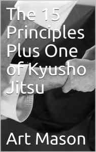 The 15 Principles Plus One of Kyusho Jitsu