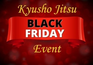 The Kyusho Jitsu Black Friday Event