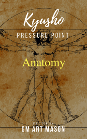 Kyusho Pressure Point Anatomy - The Ultimate Pressure Point Reference