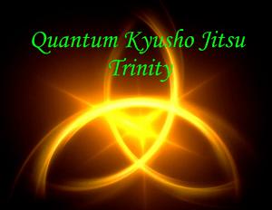 Quantum Kyusho Jitsu Trinity