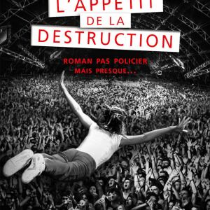 L'Appétit de la destruction d'Yvan Robin