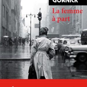 La femme à part de Vivian Gornick