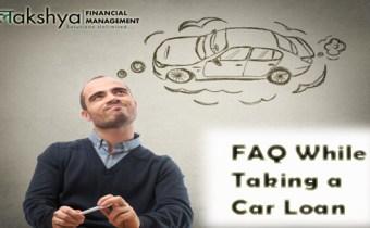 FAQ while taking a car loan