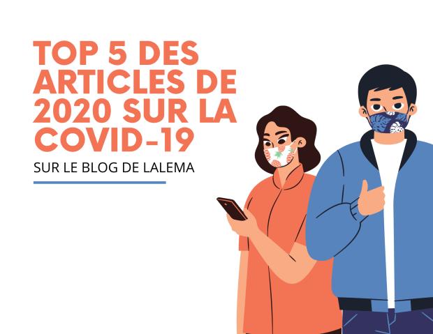 Top 5 des articles de 2020 sur la Covid-19 , à retrouver sur le blog de Lalema