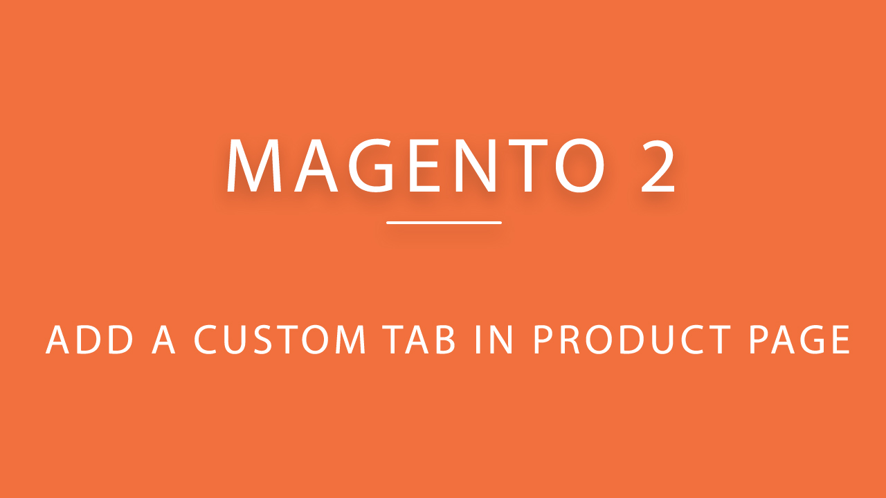 Magento 2 Add Custom Tab To Product Page Detail Tutorials