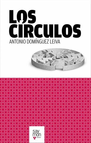 LOS CÍRCULOS de  Antonio Domínguez Leiva