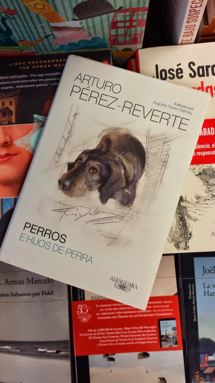 Perros e hijos de perra – Arturo Pérez-Reverte