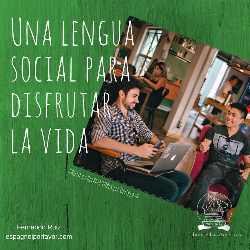 Una lengua social para disfrutar la vida
