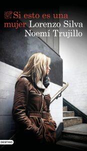 Si esto es una mujer Lorenzo Silva Noemí Trujillo