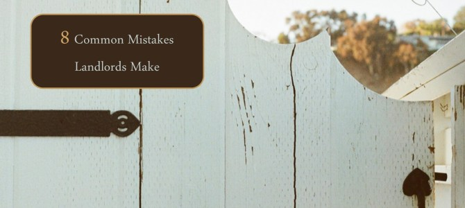 8 Common Mistakes Landlords Make