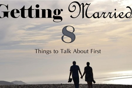 Getting Married? 8 Things to Talk About First