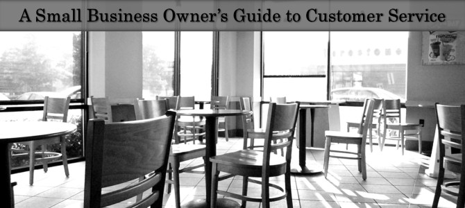 A Small Business Owner's Guide to Customer Service