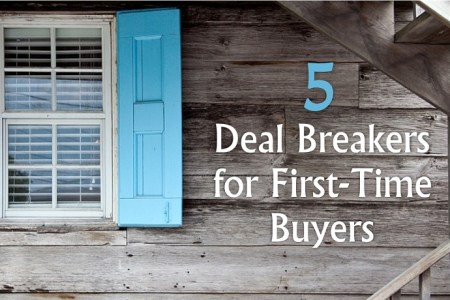 5 Deal Breakers for First-Time Buyers