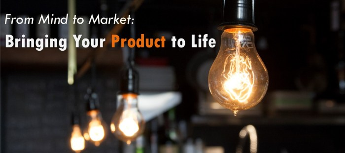 From Mind to Market: Bringing Your Product to Life