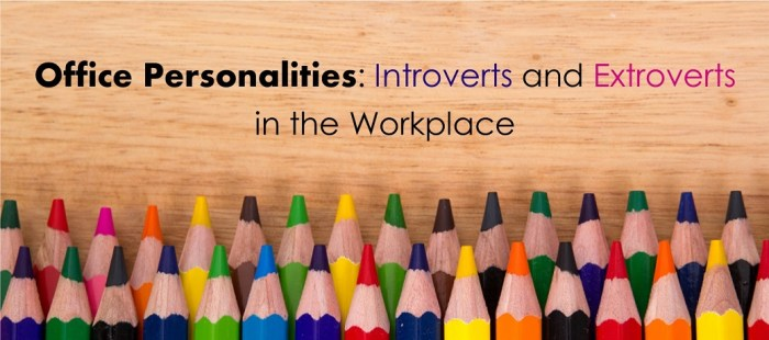Office Personalities: Introverts and Extroverts in the Workplace