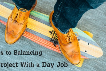 6 Secrets to Balancing a Side Project With a Day Job