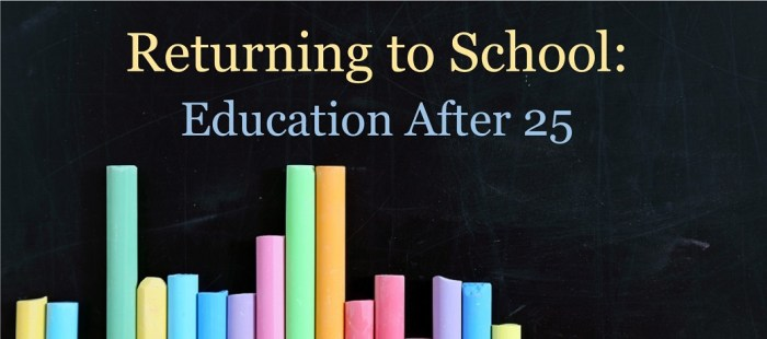 Returning to School: Education After 25