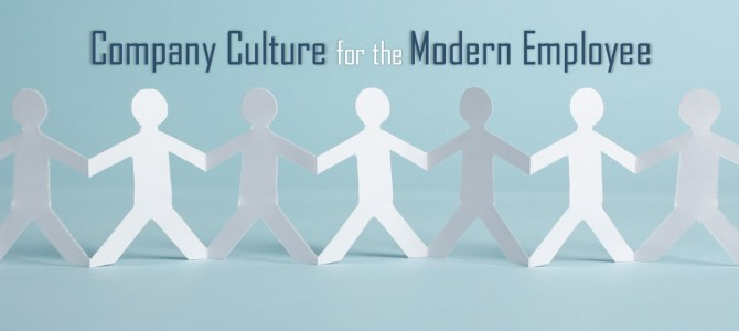 Company Culture for the Modern Employee