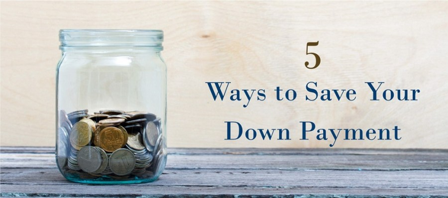 5 Tips for Saving a Down Payment