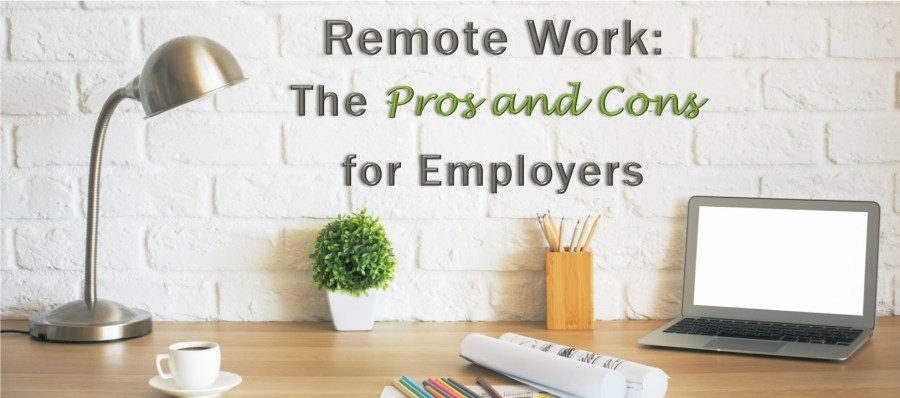 Remote Work: The Pros and Cons for Employers