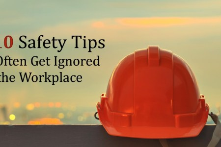 Top 10 Safety Tips That Often Get Ignored in the Workplace