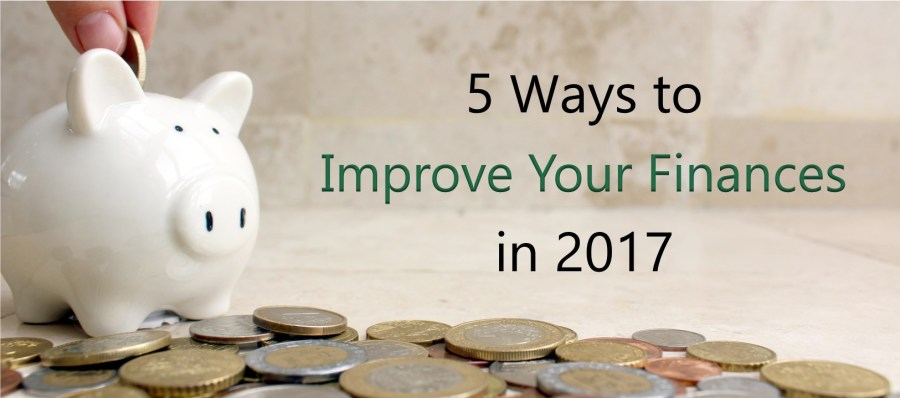 5 Ways to Improve Your Finances in 2017
