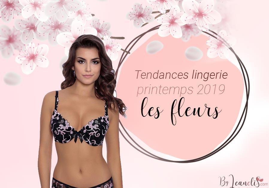 Tendances lingerie printemps 2019 : les fleurs !