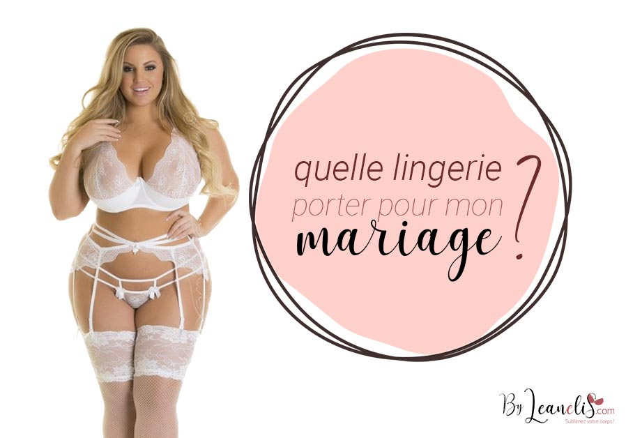 Quelle lingerie porter pour mon mariage ?