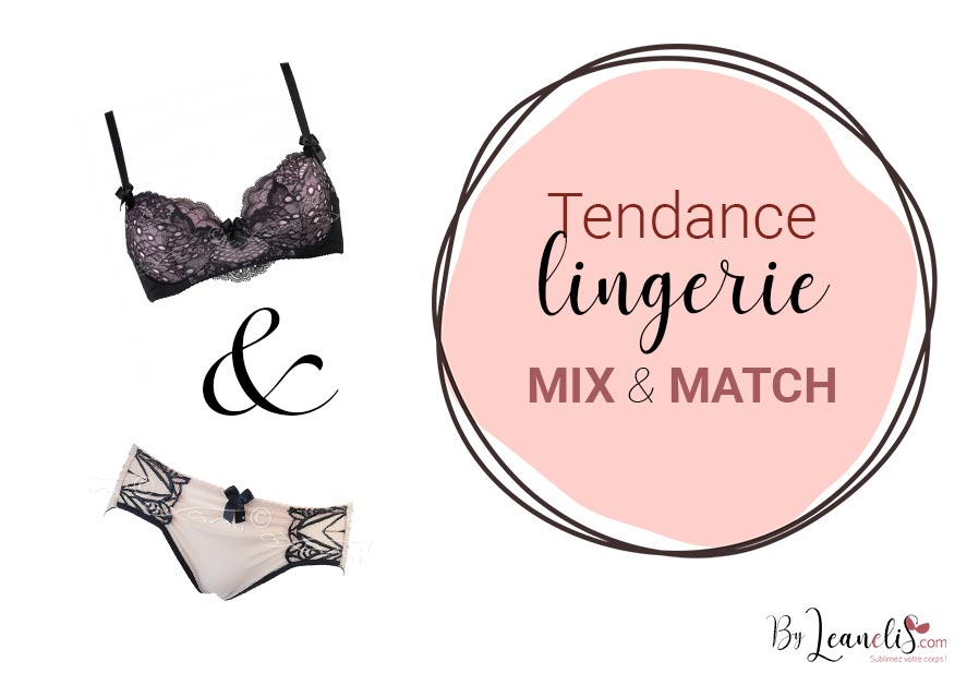 Tendances en lingerie : le mix and match !