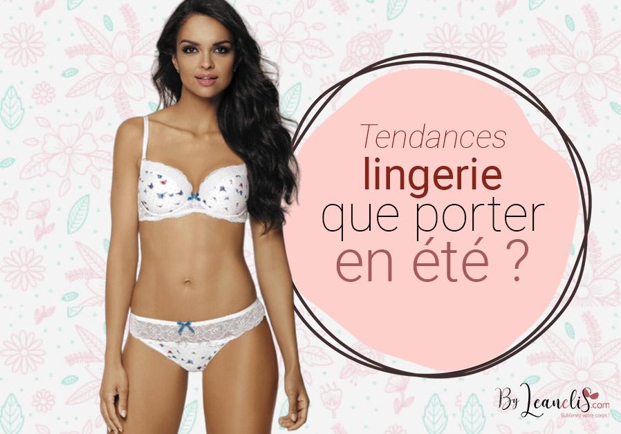 Tendances lingerie : que porter cet été ?
