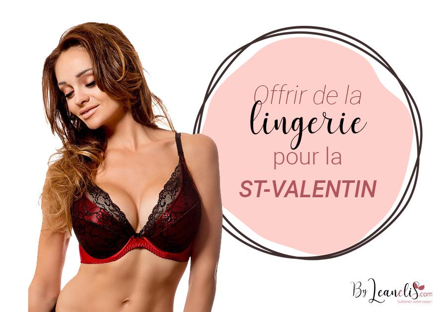 Pourquoi offrir de la lingerie à la St-Valentin ?