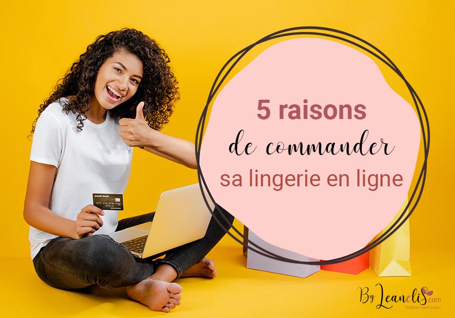 5 bonnes raisons d'acheter sa lingerie en ligne