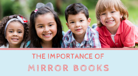 The importance of mirror books in the classroom