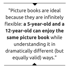Picture Books are ideal