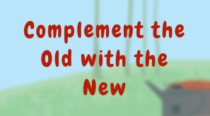 Complement the old with the new (1)