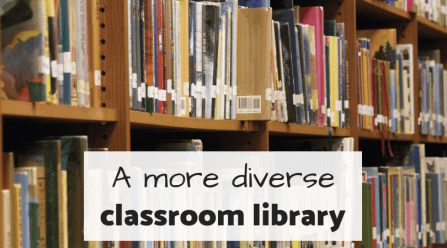 More Diverse Classroom Library