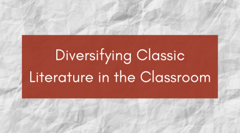 Diversifying Classic Literature in the Classroom