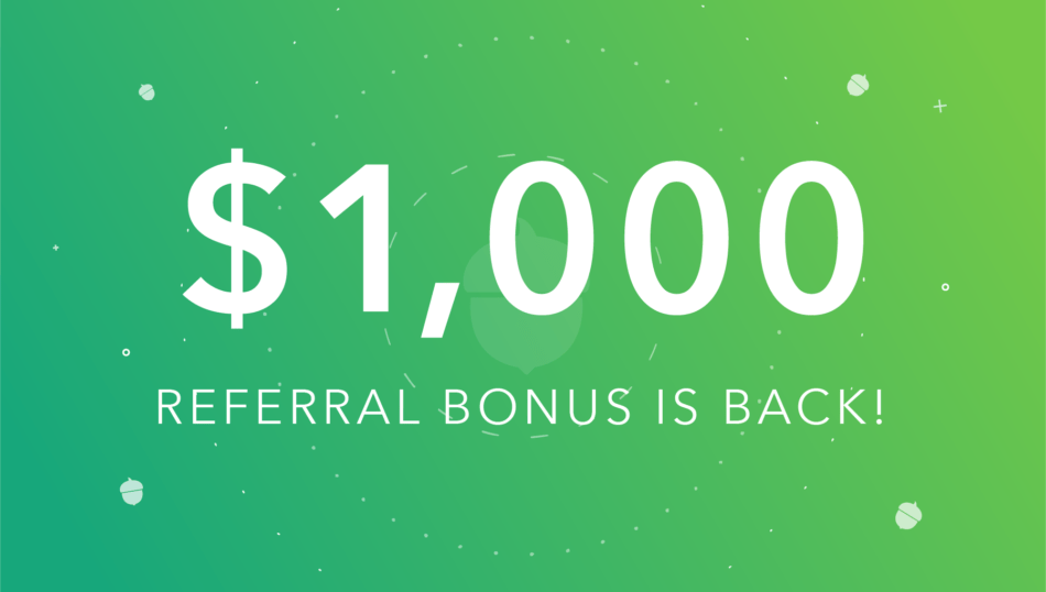 $1000 Referral Bonus From Acorns