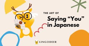 """The Art of Saying """"You"""" in Japanese"""