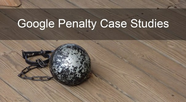 Google Penalty Case Studies